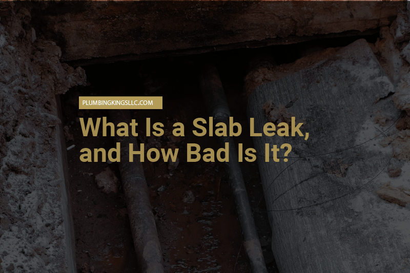 what is a slab leak, and how bad is it?