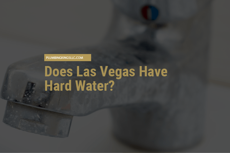 Does Las Vegas Have Hard Water?