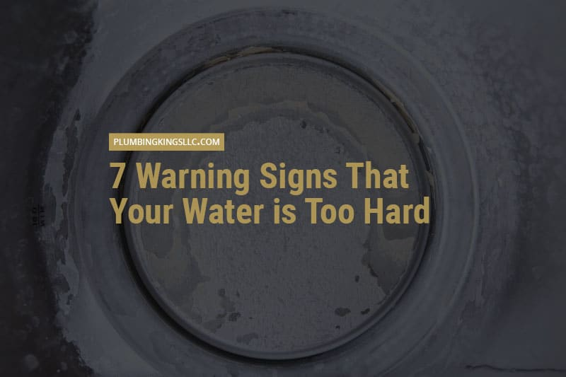 7 warning signs that your water is too hard